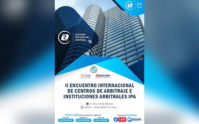 II Encuentro Internacional de Centros de Arbitraje e Instituciones Arbitrales IPA