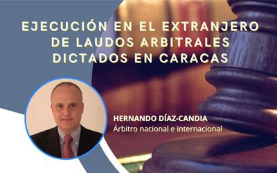 Ejecución en el extranjero de laudos arbitrales dictados en Caracas