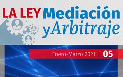 La ley, Mediación y Arbitraje N° 5. Enero – marzo 2021.